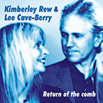 Return of the comb - album by Lee cave-Berry and Kimberley Rew